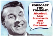 weather-forecast-alcohol-low-standards-poor-decisions-funny-poster